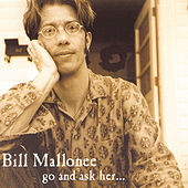 Go and Ask Her by Bill Mallonee