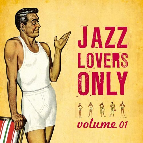 Play & Download Jazz Lovers Only Vol.1 by Various Artists | Napster