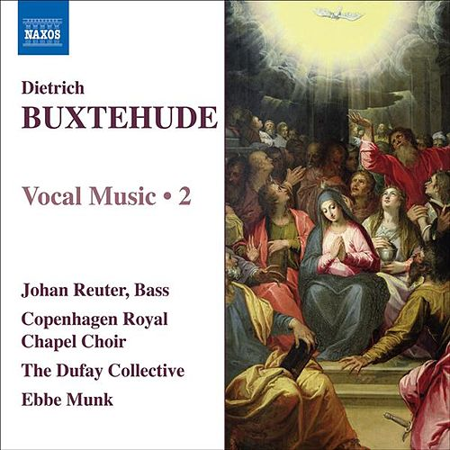 BUXTEHUDE: Vocal Music, Vol. 2 by Various Artists