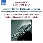 DOPPLER, F. / DOPPLER, K.: Concerto for Two Flutes and Orchestra by Patrick Gallois