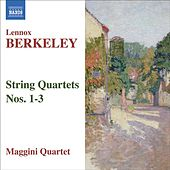 BERKELEY: String Quartets Nos. 1-3 by Maggini Quartet
