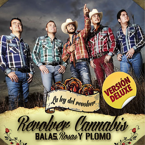 Balas, Rosas Y Plomo (Delux Version) by Revolver Cannabis