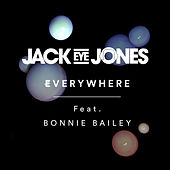 Play & Download Everywhere (feat. Bonnie Bailey) by Jack Eye Jones | Napster