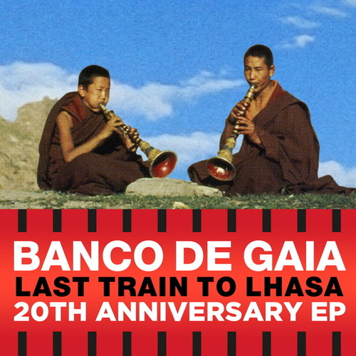 Play & Download Last Train to Lhasa EP by Banco de Gaia | Napster
