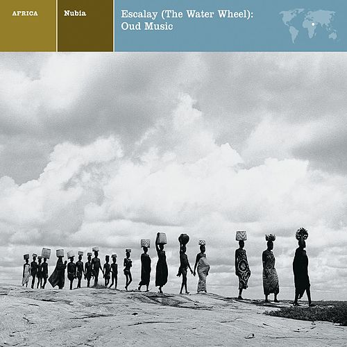 Nubia: Escalay (The Water Wheel): Oud Music by Hamza El Din