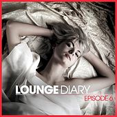 Lounge Diary - Episode 6 by Various Artists