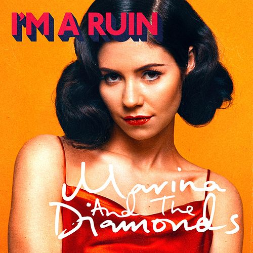 I'm A Ruin by Marina and The Diamonds