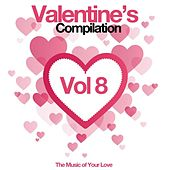 Play & Download Valentine's Compilation, Vol. 8 (The Music of Your Love) by Various Artists | Napster
