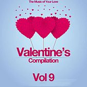 Valentine's Compilation, Vol. 9 (The Music of Your Love) by Various Artists