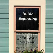 Play & Download In the Beginning by John Gray | Napster