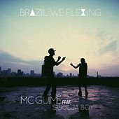 Brazil We Flexing by MC Guimê