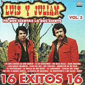 16 exitos de Luis y Julian, vol. 3 by Luis Y Julian