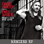 Play & Download What I did for Love (feat. Emeli Sandé) (Remixes EP) by David Guetta | Napster