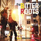 Play & Download Noise Vibrations and Fumes by The Bitter Roots | Napster