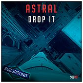 Drop It by Astral