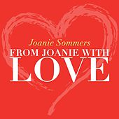 From Joanie with Love by Joanie Sommers