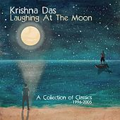 Play & Download Laughing At The Moon: A Collection of Classics 1996-2005 by Krishna Das | Napster