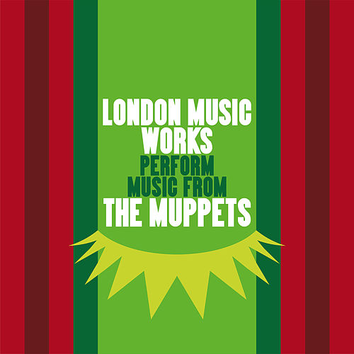 Play & Download London Music Works Perform Music from The Muppets by London Music Works | Napster