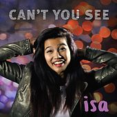 Play & Download Can't You See by Isa | Napster
