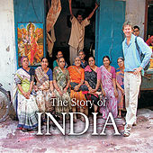The Story of India With Michael Wood (Original Sountrack) by Various Artists