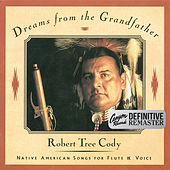Play & Download Dreams from the Grandfather (Canyon Records Definitive Remaster) by Robert Tree Cody | Napster