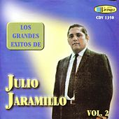 Los Grandes Éxitos de Julio Jaramillo, Vol. 2 by Julio Jaramillo