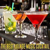 Play & Download The Best Lounge Music Cocktail by Various Artists | Napster