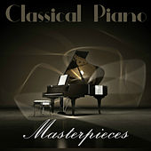 Classical Piano Masterpieces by Various Artists