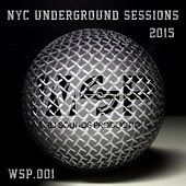 Play & Download NYC Underground Sessions 2015 by Various Artists | Napster