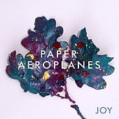 Play & Download Joy by Paper Aeroplanes | Napster