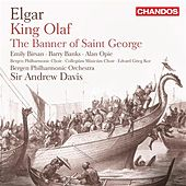 Elgar: Scenes from the Saga of King Olaf & The Banner of St. George by Various Artists