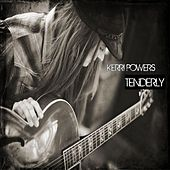 Play & Download Tenderly by Kerri Powers | Napster