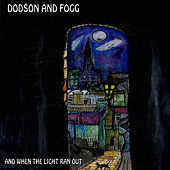 Play & Download And When the Light Ran Out by Dodson and Fogg | Napster