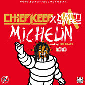 Play & Download Michelin (feat. Matti Baybee) by Chief Keef | Napster