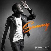 Play & Download Gimme That by Sammy | Napster