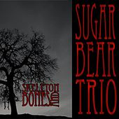 Play & Download Skeletons and Bones by Sugar Bear Trio | Napster