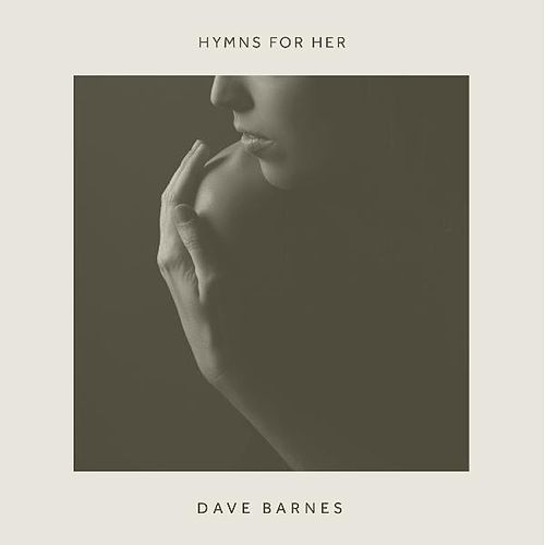 Play & Download Hymns for Her by Dave Barnes | Napster