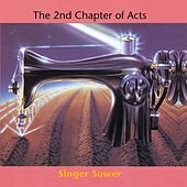 Singer Sower by 2nd Chapter of Acts