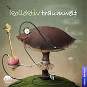 Play & Download Kollektiv Traumwelt, Vol. 13 by Various Artists | Napster