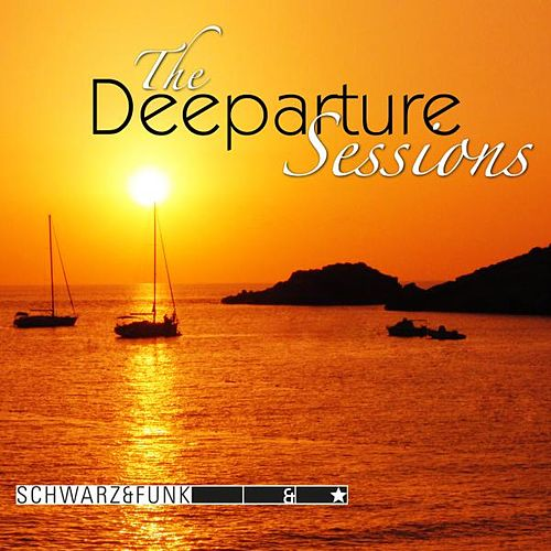 The Deeparture Sessions by Schwarz and Funk
