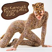 Play & Download Die Karneval & Fasching Hits 2015 by Various Artists | Napster