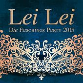 Play & Download Lei Lei - Die Faschings Party 2015 by Various Artists | Napster
