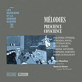 Les musiciens et la Grande Guerre, Vol. 4: Mélodies – Prescience, conscience by Various Artists