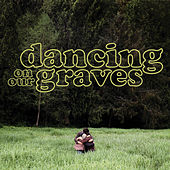 Dancing On Our Graves by The Cave Singers