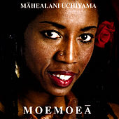 Play & Download Moemoea by Mahealani Uchiyama | Napster