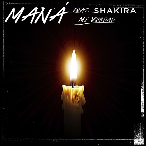 Play & Download Mi Verdad (feat. Shakira) by Maná | Napster