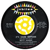 Play & Download It's Dark Outside / His Kiss by Betty Harris | Napster