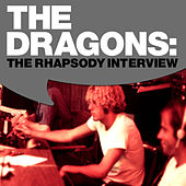 Play & Download The Dragons: The Rhapsody Interview by The Dragons | Napster
