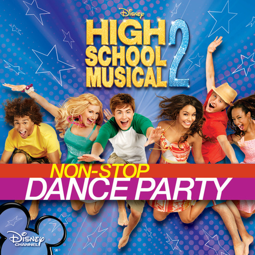 Play & Download High School Musical 2: Non-Stop Dance Party by Various Artists | Napster