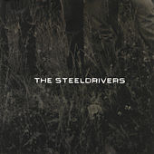 Play & Download The SteelDrivers by The SteelDrivers | Napster